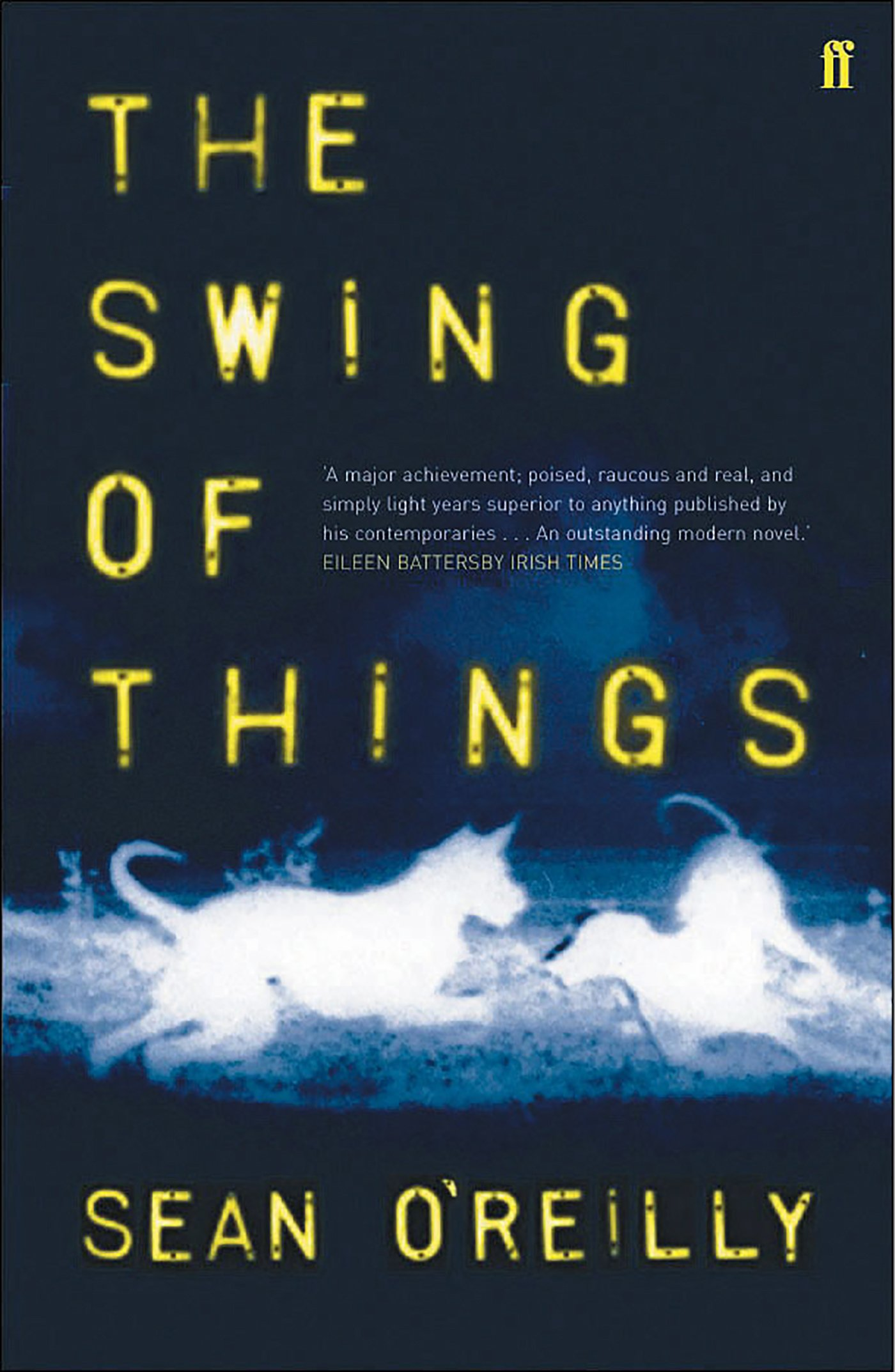 a83ed93f01b4 The Swing of Things  Amazon.co.uk  Sean O Reilly  9780571221325  Books