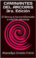 CAMINANTES DEL ARCOIRIS  3ra. Edición: El Libro