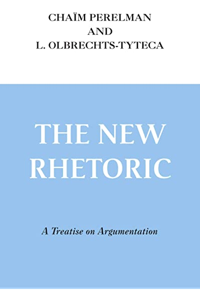 Amazon Com The New Rhetoric A Treatise On Argumentation 9780268004460 Chaim Perelman Lucie Olbrechts Tyteca John Wilkinson Purcell Weaver Books