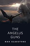 The Angelus Guns: A Tor.com Original