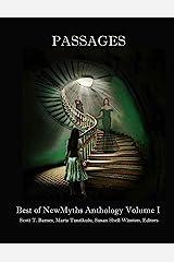 Passages: Best of NewMyths Anthology, Volume I Kindle Edition