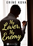 My Lover, My Enemy (French Edition)