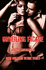 Unveiling Facade (Dark Desire Book 1) Kindle Edition