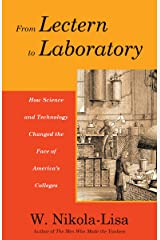 From Lectern to Laboratory: How Science and Technology Changed the Face of America's Colleges Kindle Edition
