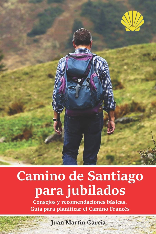 Camino de Santiago para jubilados. Consejos y recomendaciones básicas: Guía para planificar las etapas del Camino Francés. Datos de la ruta a pie, .
