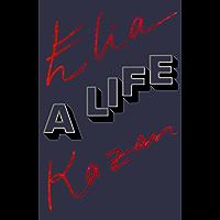 Elia Kazan: A Life (English Edition)