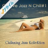 Groove Jazz N Chill #1