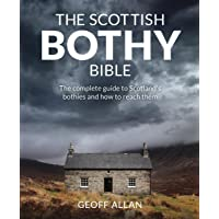 The Scottish Bothy Bible: The Complete Guide to