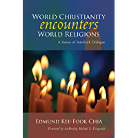 World Christianity Encounters World Religions: A Summa of Interfaith Dialogue
