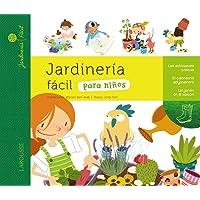 Jardinería fácil para niños (Larousse - Infantil /