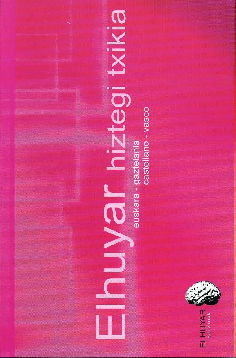 Elhuyar Hiztegi Txikia: euskara-gaztelania/castellano-vasco Hiztegiak Eta  Mapak: Amazon.es: Elhuyar: Libros