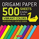 "Origami Paper 500 sheets Vibrant Colors 6"" (15 cm): Tuttle Origami Paper: High-Quality Double-Sided Origami Sheets Printed with 12 Different Designs"