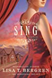 Sing: A Novel of Colorado (Book Two of The Homeward Trilogy)