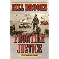 Frontier Justice: A John Henry Cole Western (John Henry Cole Stories)