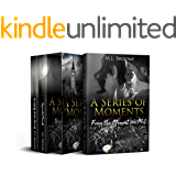 A Series of Moments Trilogy Box Set: From the Moment We Met, Unguarded Moments, Beautifully Broken Moments