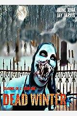 Dead Winter (Seasons of Z Book 1) Kindle Edition