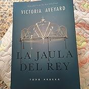 La jaula del rey (Joven adulto): Amazon.es: Victoria Aveyard ...