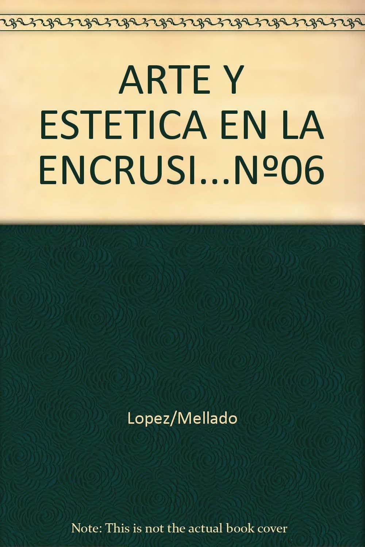 ARTE Y ESTETICA EN LA ENCRUSI...Nº06 pdf epub