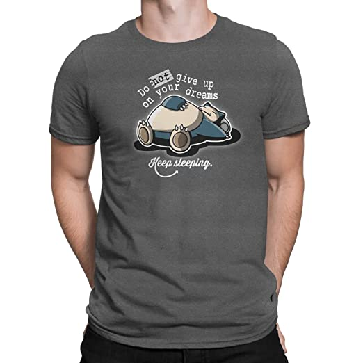 22d58e0c Amazon.com: Do Not Give Up On Your Dreams Keep Sleeping Snorlax T-Shirt:  Clothing