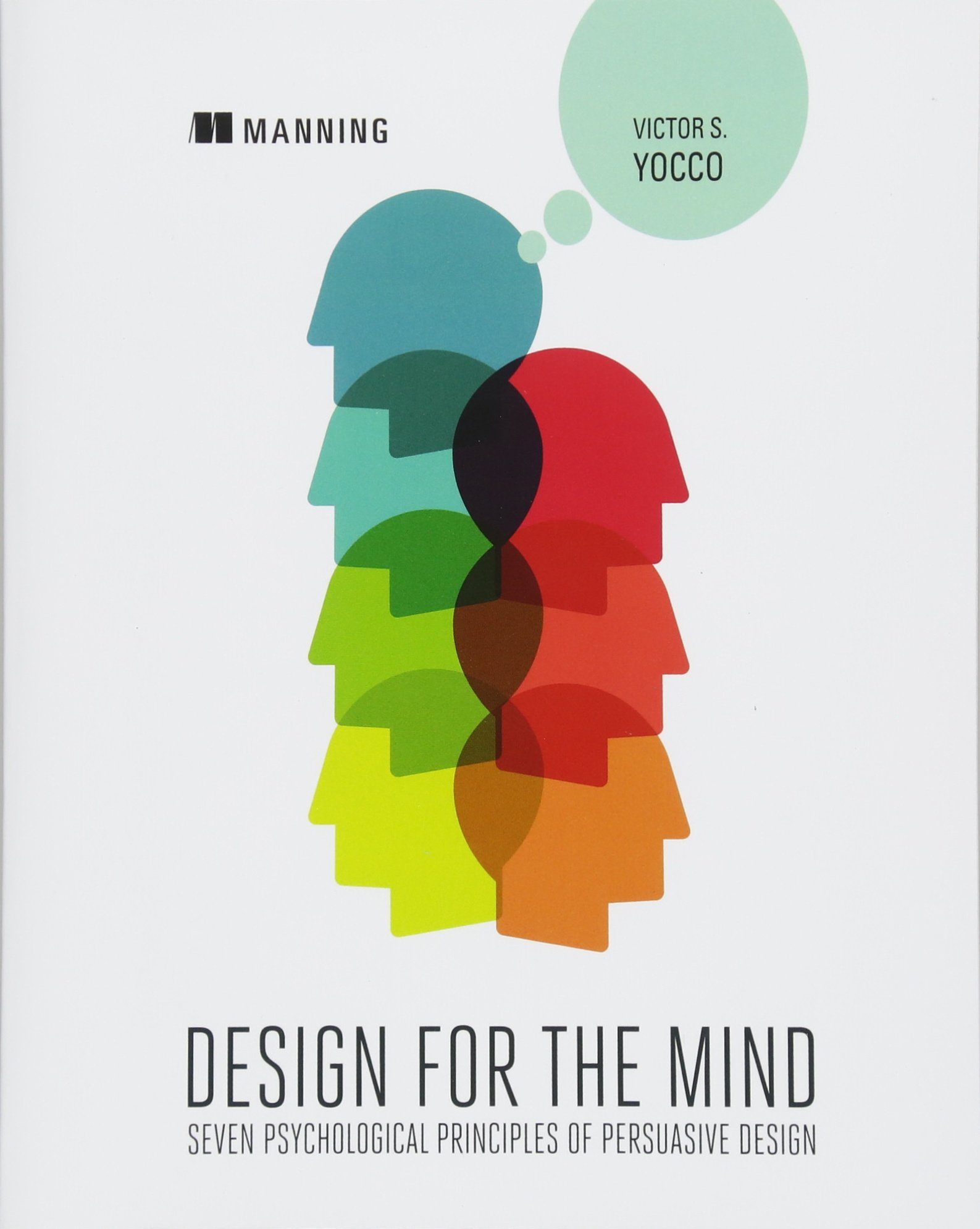 Design for the Mind:Seven Psychological Principles of Persuasive ...