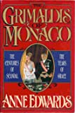 THE GRIMALDIS OF MONACO: CENTURIES OF SCANDAL - YEARS OF GRACE.