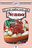 Le cento migliori ricette della nonna (eNewton Zeroquarantanove)