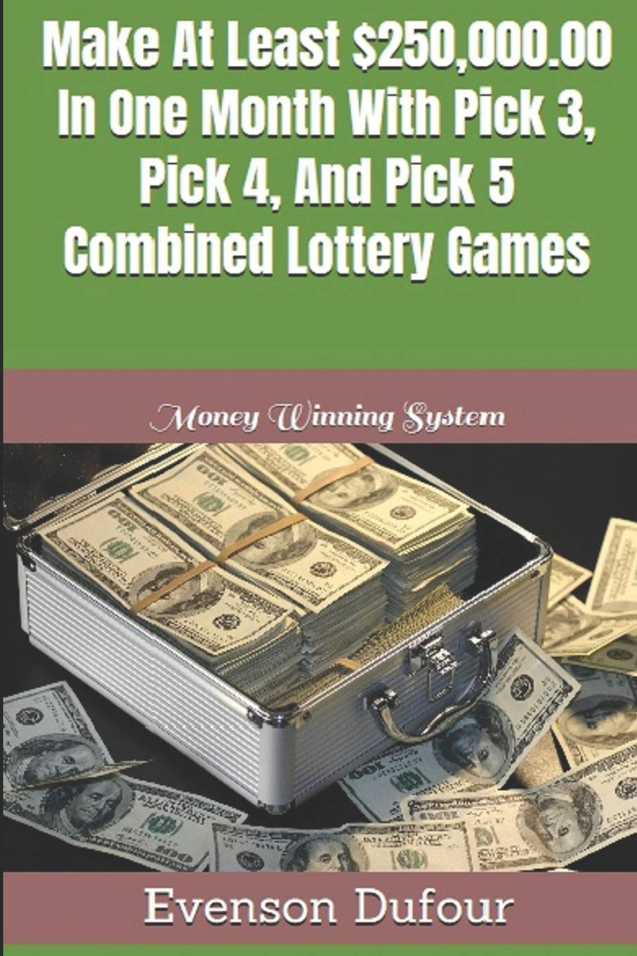 Make At Least $250, 000 00 In One Month With Pick 3, Pick 4