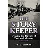 The Story Keeper: Weaving the Threads of Time and Memory. A Memoir (Holocaust Survivor True Stories WWII)