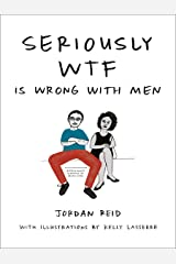 Seriously WTF is Wrong with Men Paperback