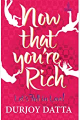 Now That You're Rich, Lets Fall In Love: Let's fall in Love! Kindle Edition