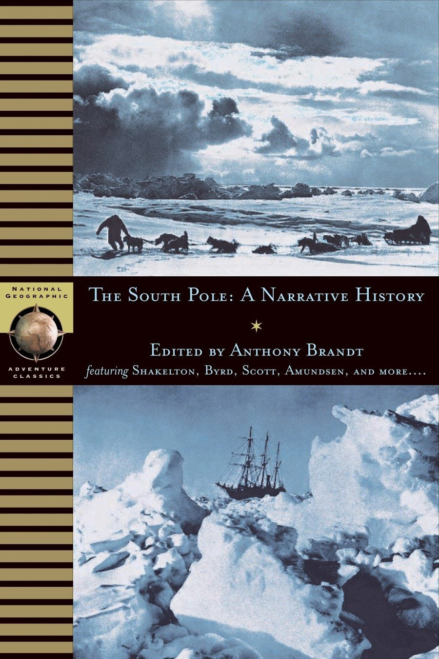 Download The South Pole: A Narrative History of the Exploration of Antarctica (National Geographic Adventure Classics) pdf epub