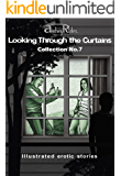 """Looking Through the Curtains"" series of 200 erotic stories. Collection  No. 7 (Stories 151-175): Illustrated sex stories that will wake up your erotic fantasies"
