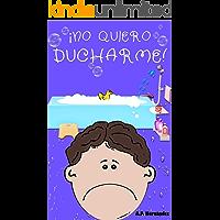 ¡No quiero ducharme: Libro infantil 6 - 7 años (¡No quiero... nº 4)