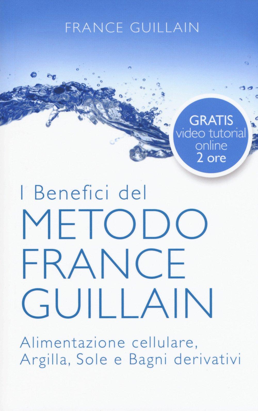 I benefici del metodo France Guillain. Alimentazione cellulare ...