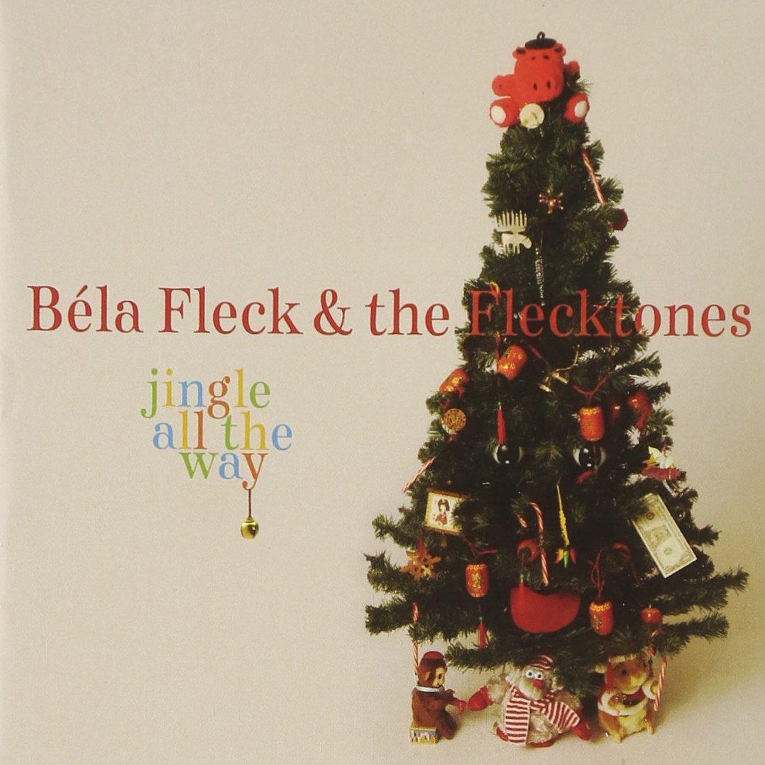 Bela Fleck & Flecktones - Jingle All The Way - Amazon.com Music