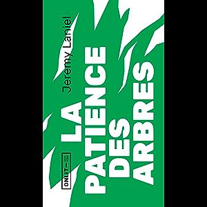 La patience des arbres (French Edition)