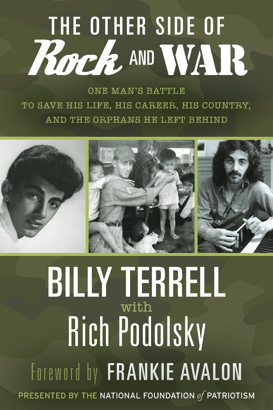 The Other Side Of Rock And War One Mans Battle To Save His Life Career Country Orphans He Left Behind Billy Terrell Rich Podolsky