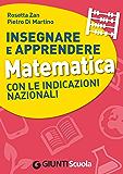 Insegnare e Apprendere Matematica con le Indicazioni Nazionali