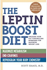 The Leptin Boost Diet: Unleash Your Fat-Controlling Hormones for Maximum Weight Loss Kindle Edition