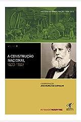 A construção nacional: 1830-1889 (Coleção História do Brasil Nação Livro 2) eBook Kindle