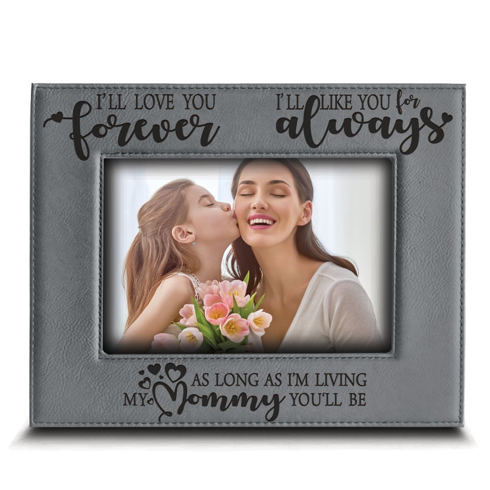 BELLA BUSTA I'll love you forever,I'll like you for always,as long as I'm living, my Mommy you'll be - Engraved Leather Picture Frame- Family Frame Mommy and Me (4'' x 6'' Horizontal)