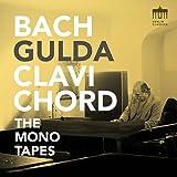 JS Bach: Gulda Clavichord The Mono Tapes