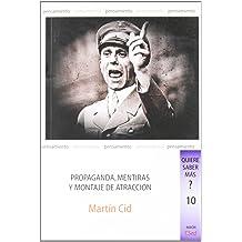 Propaganda, mentiras y montaje de atracción Sep 01, 2010