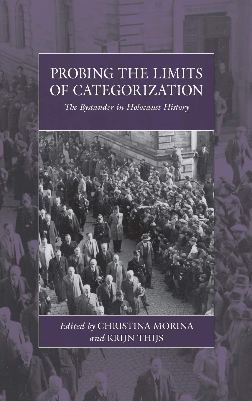 Probing the Limits of Categorization: The Bystander in Holocaust History:  27 (War and Genocide, 27): Amazon.co.uk: Morina, Christina, Thijs, Krijn:  9781789200935: Books