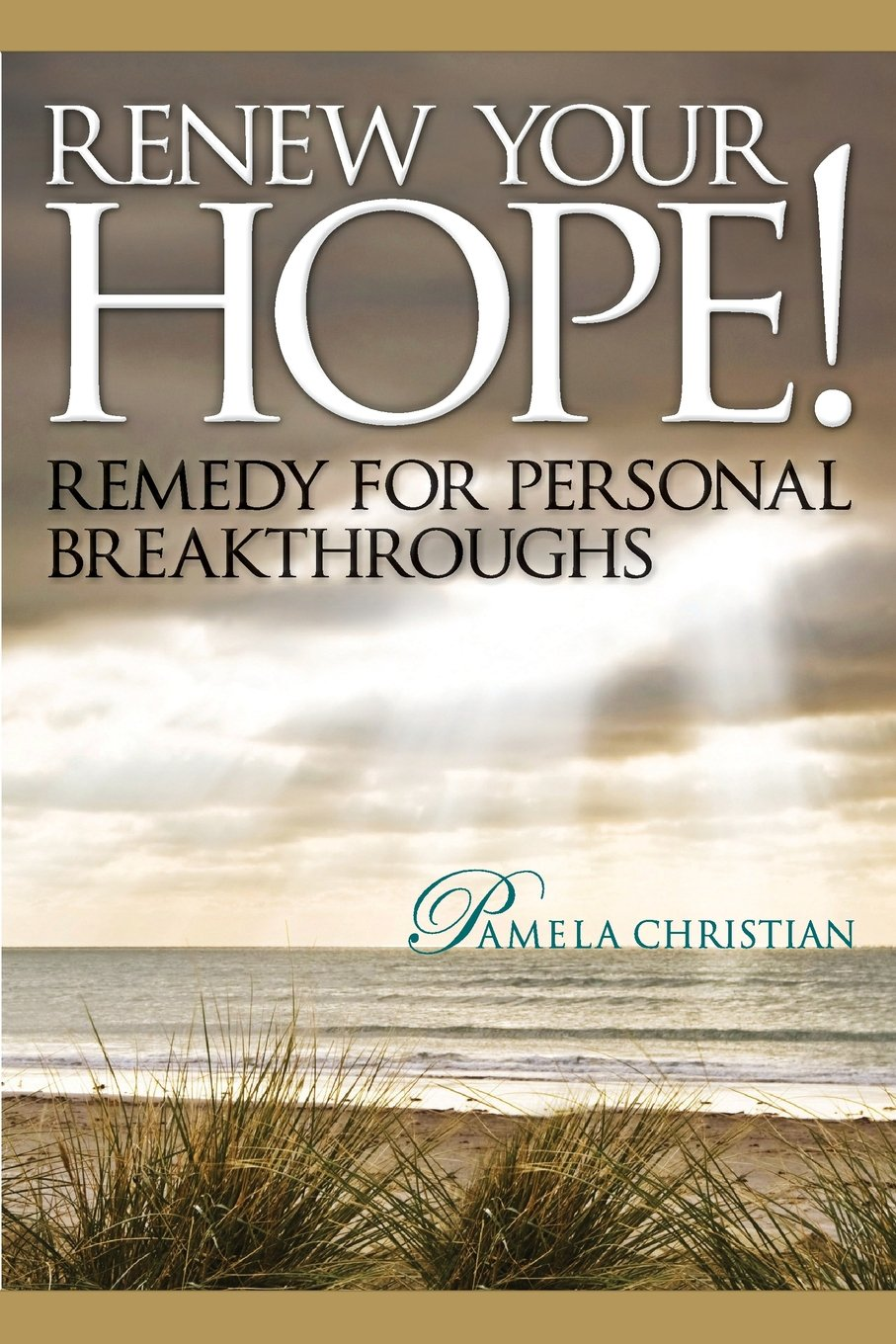 Download Renew Your Hope! Remedy for Personal Breakthroughs (Faith to Live By) pdf epub