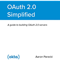OAuth 2.0 Simplified: A Guide to Building OAuth 2.0 Servers (English Edition)