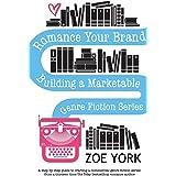 Romance Your Brand: Building a Marketable Genre Fiction Series (Publishing How to)