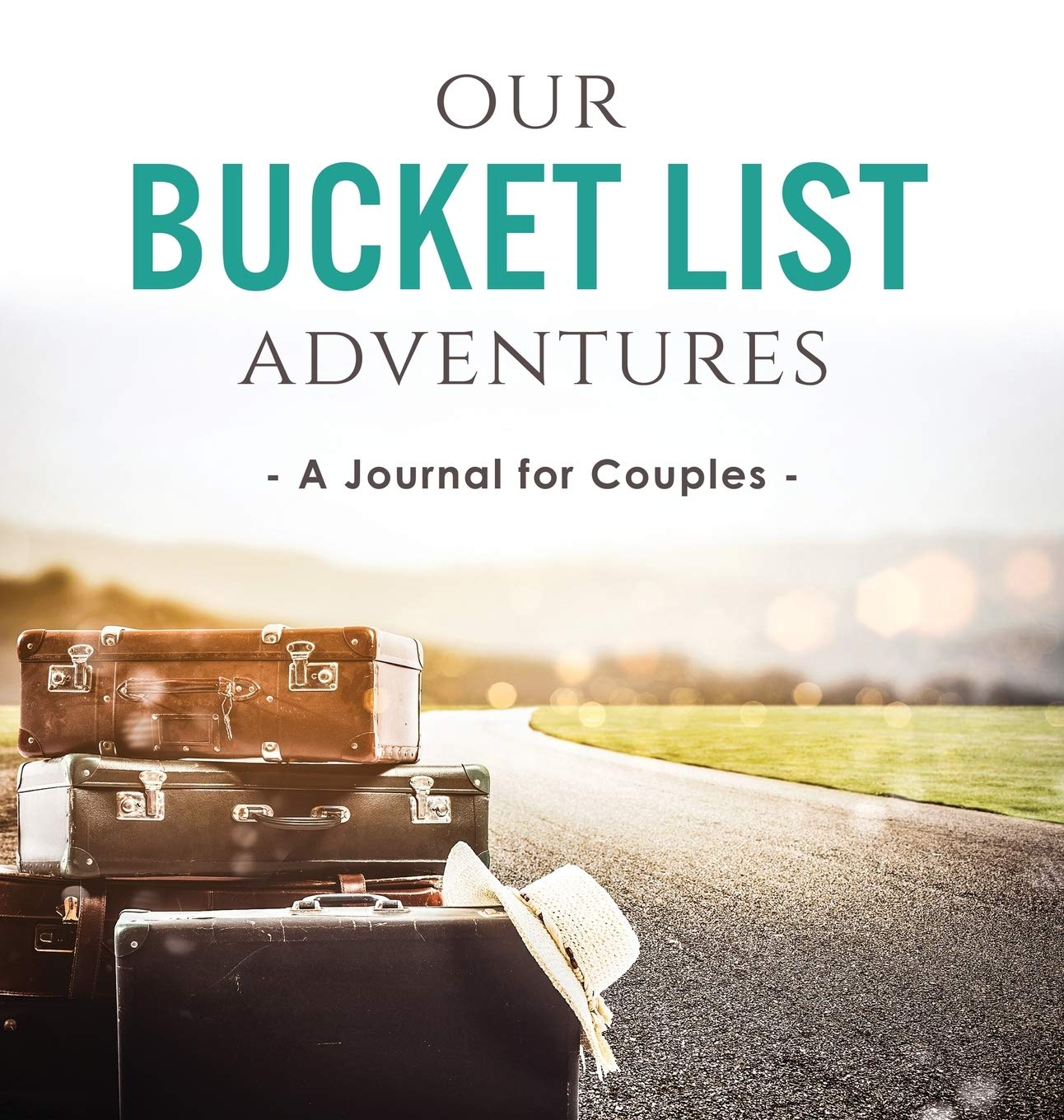 Our Bucket List Adventures  A Journal For Couples