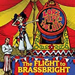The Flight to Brassbright: The Brassbright Chronicles, Book 1 | Lori Alden Holuta