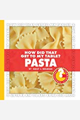How Did That Get to My Table? Pasta (Community Connections: How Did That Get to My Table?) Kindle Edition